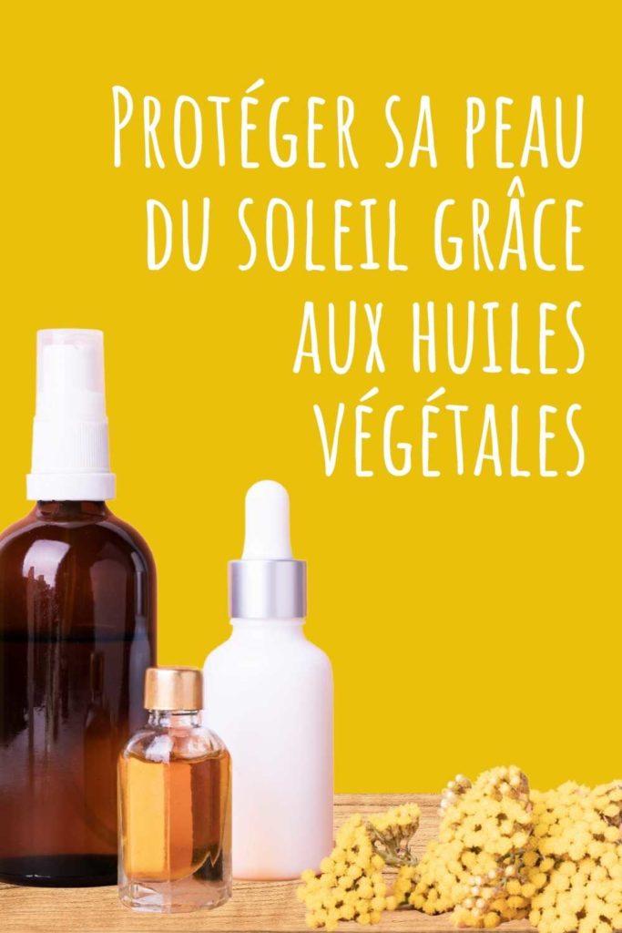 huiles proteger peau soleil