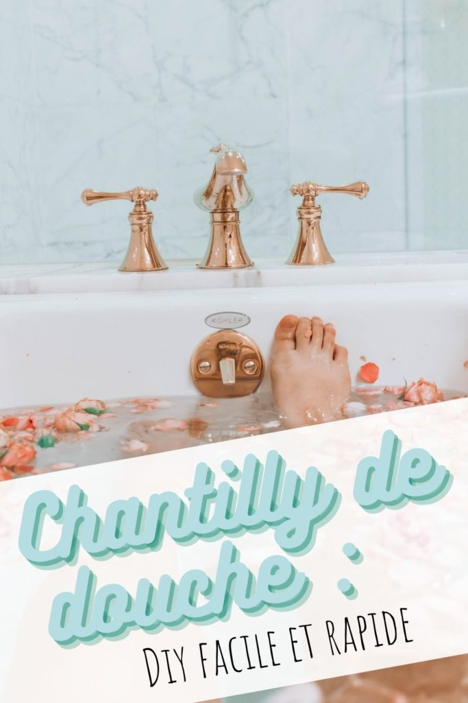 chantilly de douche tuto