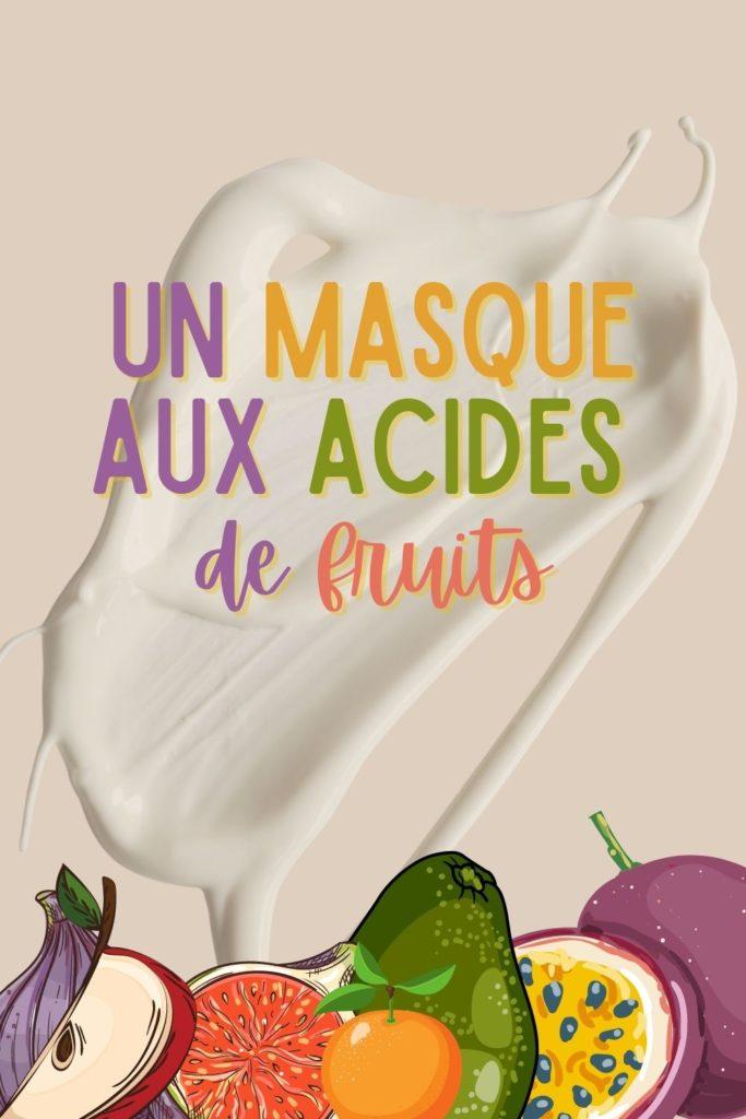Masque aux acides de fruits